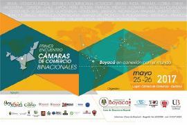 Encuentro de Cámaras de Comercio Binacionales: Boyacá, en conexión con el mundo