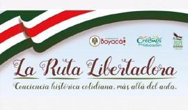 Educación lanza ´Ruta Libertadora: Conciencia Histórica, Más Allá del Aula´